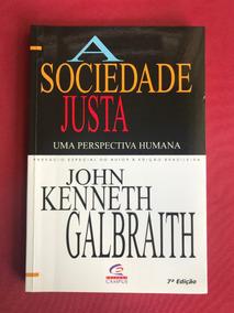Livro - A Sociedade Justa - John Kenneth Galbraith - Campus