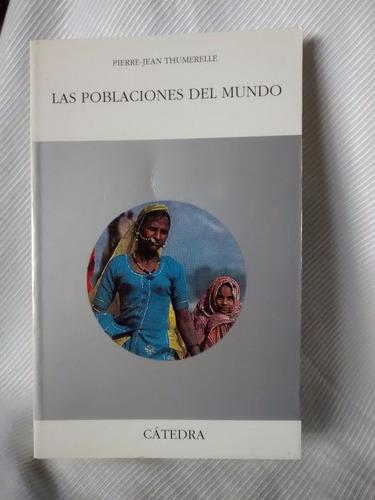 Imagen 1 de 5 de Las Poblaciones Del Mundo Pierre-jean Thumerelle Ed. Catedra