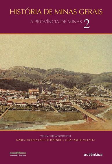 História De Minas Gerais - A Província De Minas - Vol. 2