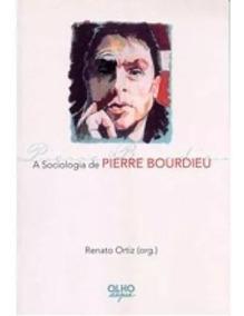 A Sociologia De Pierre Bourdieu (renato Ortiz)