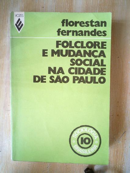 Livro Folclore E Mudança Social Cidade São Paulo Florestan