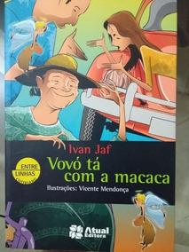 Livro: Vovó Ta Com A Macaca