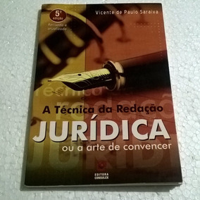 Livro A Técnica Da Redação Jurídica Ou A Arte De Convencer