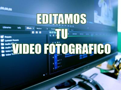 Edicion De Video Fotografico