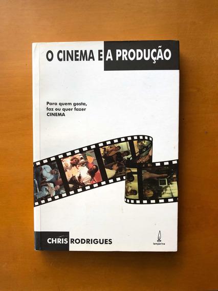 Livro O Cinema E A Produção Chris Rodrigues