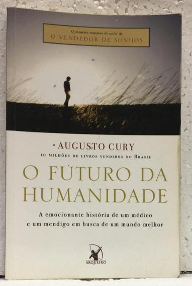 O Futuro Da Humanidade Augusto Cury Editora Arqueiro