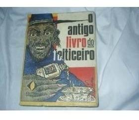 O Antigo Livro Do Feiticeiro N.a.molina Original1ªedição En