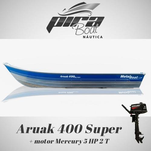 Imagem 1 de 6 de Barco De Alumínio Aruak 400 Super + Motor Mercury 5 Hp 2 T