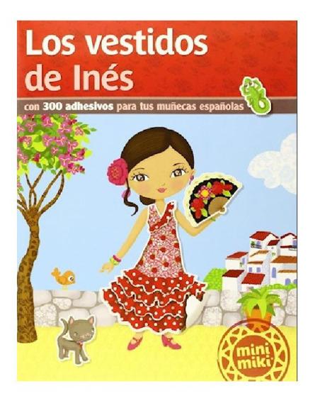 Libro Los Vestidos De Inés 300 Stickers Para Vestir Muñecas