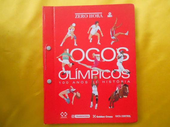Fasciclos Zero Hora Jogos Olímpicos 100 Anos De Historia