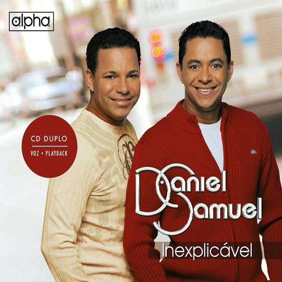 Cd Daniel E Samuel - Inexplicável Cd+pb Duplo