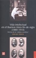 Vida Intelectual En El Buenos Aires Fin-de-siglo 1880-1910 -