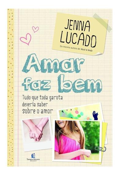 Amar Faz Bem - Jenna Lucado