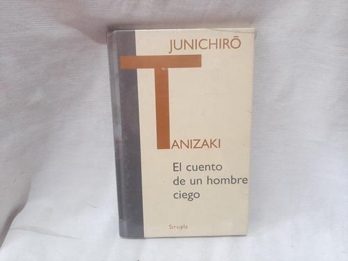 Imagen 1 de 3 de Cuento De Un Hombre Ciego Junichiro Tanizaki Siruela