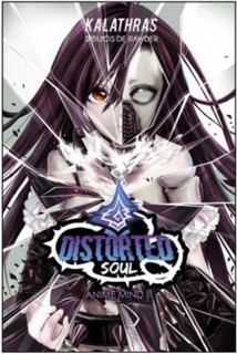 Libro Distorted Soul - Anime Mind 3 -
