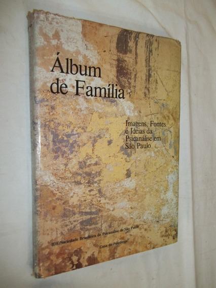 Livro - Álbum De Família - Imagens Fontes Ideias Psicanálise