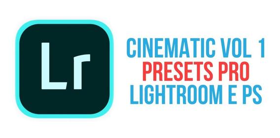 Cinematic Vol1 Preset Cores Lightroom E Photoshop