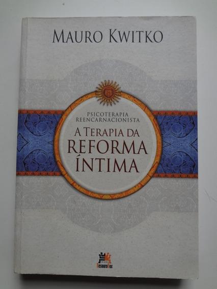 Livro A Terapia Da Reforma Íntima Mauro Kwitko