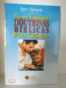 Livro Como Ensinar Doutrinas Bíblicas Para Crianças