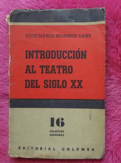 Introducción Al Teatro Del Siglo Xx De José María Monner San