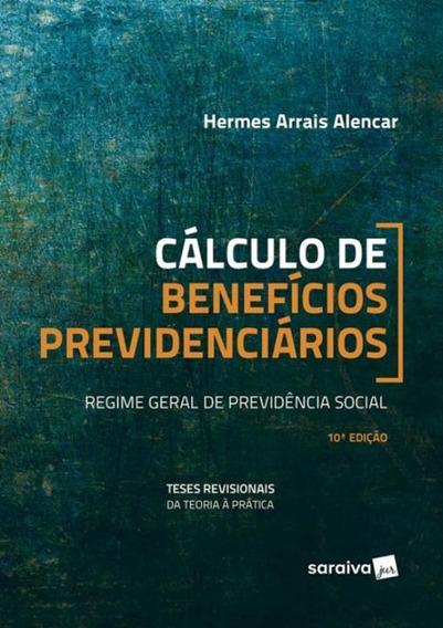 Calculos De Beneficios Previdenciarios - 10ª Ed