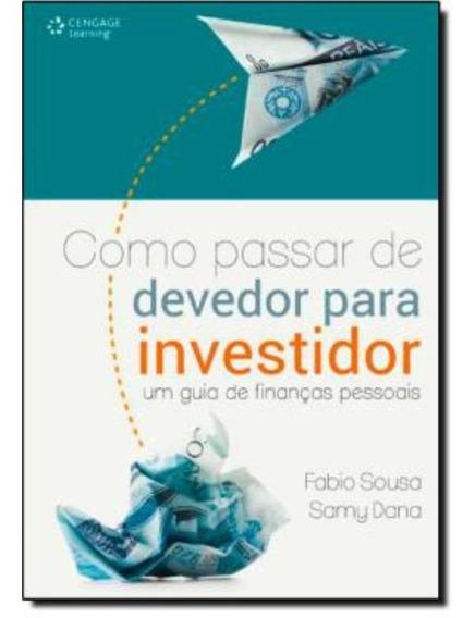 Como Passar De Devedor Para Investidor - Um Guia De Financ