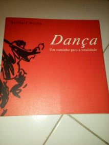 Dança Um Caminho Para A Totalidade Bernhard Wosien #