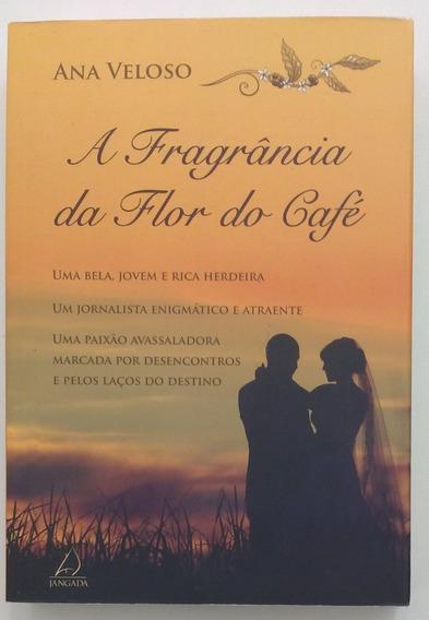 A Fragrância Da Flor Do Café - Ana Veloso