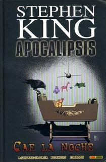 Apocalipsis De Stephen King 06. Cae La Noche - Roberto Aguir