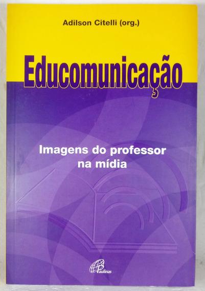 Educomunicação Imagens Professor Mídia Citelli Paulinas