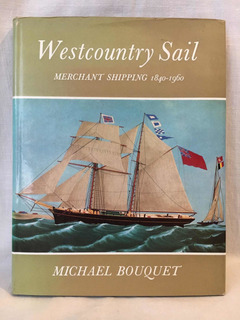 Westcountry Sail, Merchant Shipping - M. Bouquet - D & C