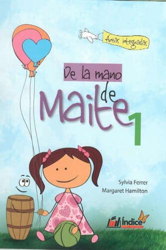 De La Mano De Maite 1 / Áreas Integradas / Editorial Índice