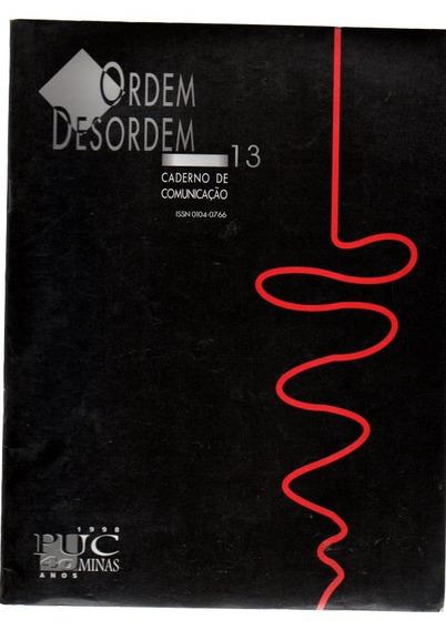 Revista Ordem Desordem ,caderno De Comunicação # 13