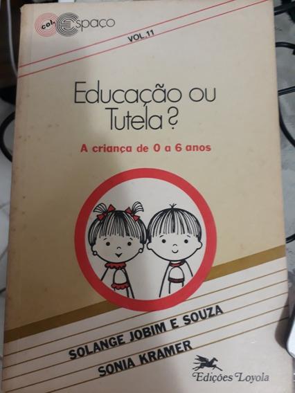 Livro Educação Ou Tutela?