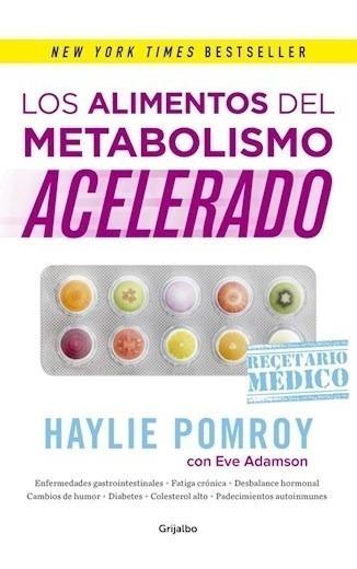 Los Alimentos Del Metabolismo Acelerado - Haylie Pomroy