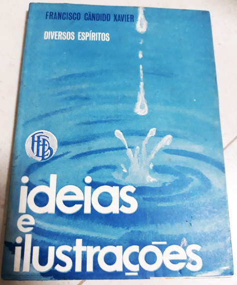 Livro Ideias E Ilustrações Chico Xavier (1ª Edição) 1970