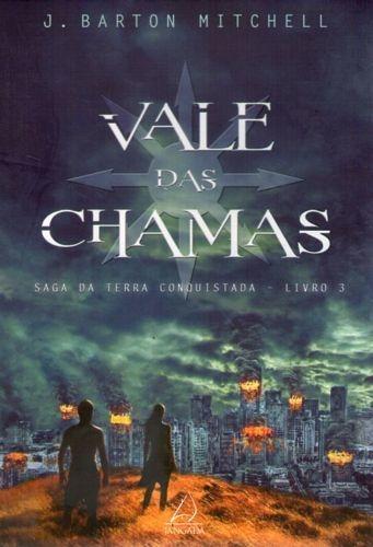 Vale Das Chamas: Saga Da Terra Conquista Mitchell, J. Barto