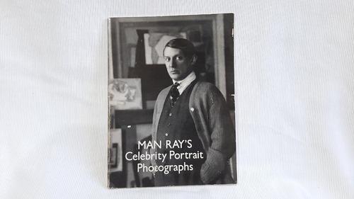 Man Ray's Celebrity Photos Man Ray Dover