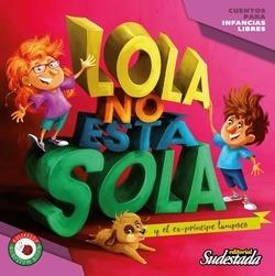 Lola No Está Sola Para Chicas Y Chicos Ed Sudestada