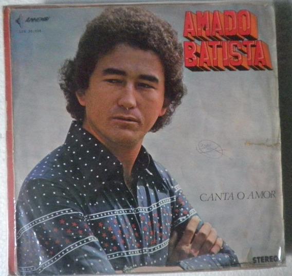Lp Amado Batista - Canta O Amor - Selo Anhembi - 1979