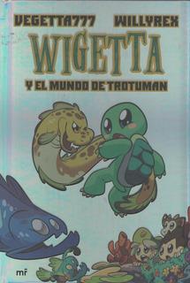 Libro: Wigetta Y El Mundo De Trotuman. Vegetta777 - Willyrex