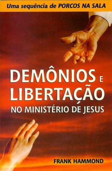 Livro Frank Hammond - Demônios E Libertação Min.de Jesus