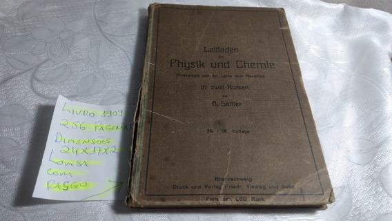Livro Em Alemão Physik Und Chemie 1909 Antigo E Raro