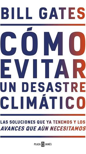 Imagen 1 de 2 de Como Evitar Un Desastre Climatico_bill Gates