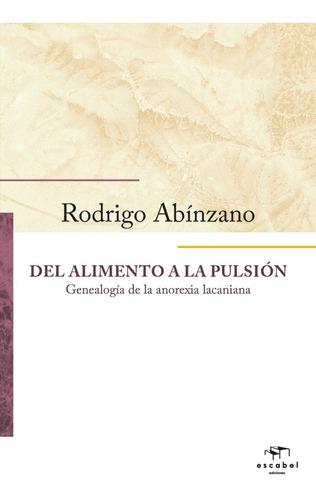 Imagen 1 de 1 de  Del Alimento A La Pulsión. Rodrigo Abínzano.