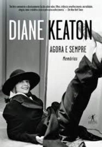 Livro Agora E Sempre - Memórias Diane Keaton