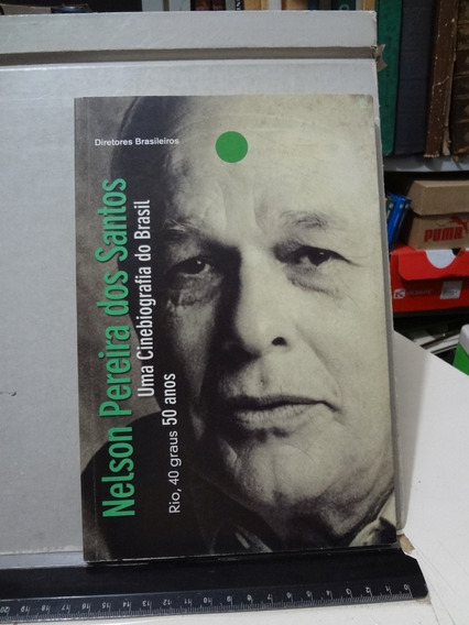Livro Nelson Pereira Dos Santos Uma Cinebiografia Do Brasil