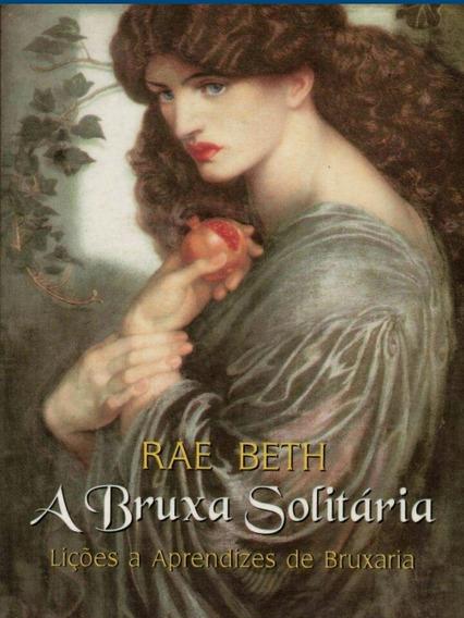 Livro Digital - A Bruxa Solitária - Rae Beth