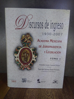 L2452 Discursos De Ingreso 1930-2007 Tomo 1 Academia Mexican