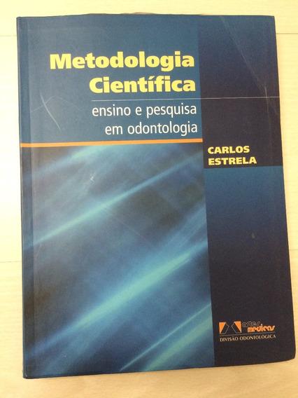 Metodologia Científica Ensino E Pesquisa Em Odontologia